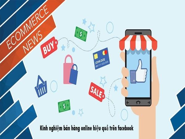 Kinh nghiệm bán hàng online hiệu quả trên facebook