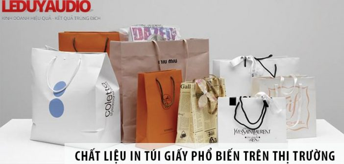 Các chất liệu in túi giấy phổ biến trên thị trường