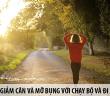 Giảm cân và mỡ bụng với chạy bộ và đi bộ buổi sáng