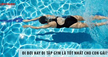 Nên đi bơi hay đi tập gym là tốt nhất cho con gái